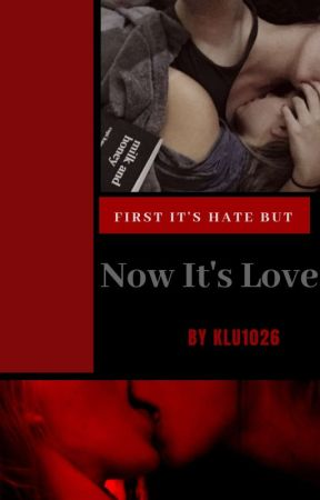First It's Hate But Now It's Love (gxg) by juicyb0x