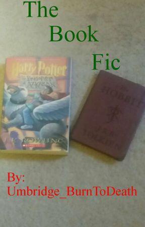 The Book Fic by Umbridge_BurnToDeath