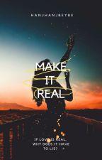 Make it Real [PUBLISHED UNDER POP FICTION]  ni hanjhanjbeybe