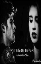 Till Life Do Us Part (A Zauren Love Story) by ZaurenLove