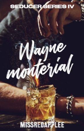 Seducer Series 4: Wayne Monterial   by MISSredapplee
