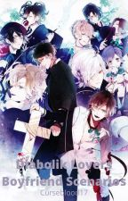 Diabolik Lovers Boyfriend Scenarios (Finished!) by Curseblood17