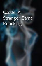 Castle: A Stranger Came Knocking by CJRogue