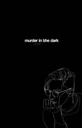 MURDER IN THE DARK by -jonathanbrandis