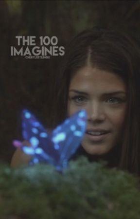 THE 100 → IMAGINES by cherylsstilinski