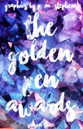 The Golden Pen Awards (Season Three) *Completed* by thegoldenpenawards