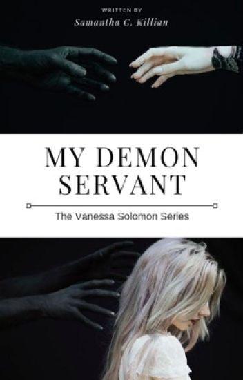 My Demon Servant (Book 1 of the Vanessa Solomon Series)
