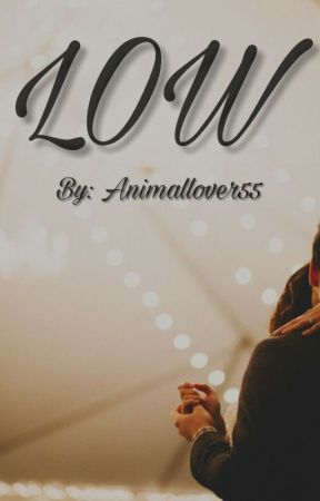 Low by Animallover55