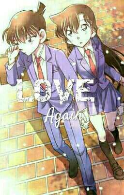 [Shortfic][ShinRan][Hoàn] Love Again - Yêu Lần Nữa