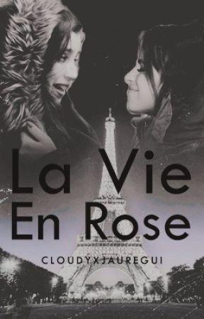 la vie en rose | camren by cloudyxjauregui