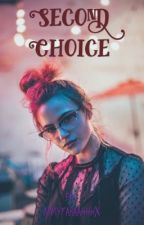 Second Choice by ArmyFaraahhhx