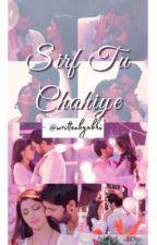 FF - Sirf Tu Chahiye by fuggisrockstar