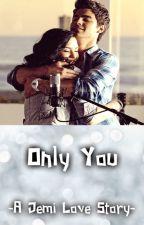 Only You | A Jemi Love Story by Jonas_Lovato_1D_5SOS