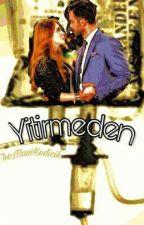 Yitirmeden by TheMaviKedicik