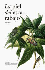 La piel del escarabajo by jorgericopoesia