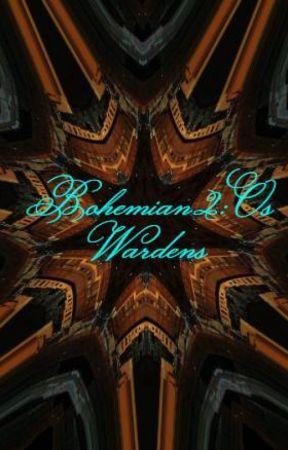 Bohemian 2: Os Wardens by JoyceGonalves3