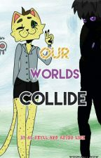 Our Worlds Collide (A Minecraft tagteam fanfic) by AlstroLink