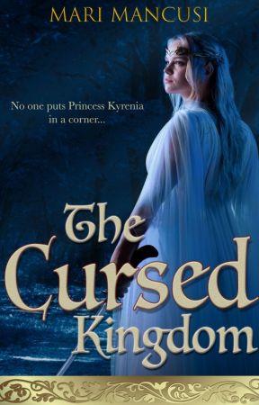 The Cursed Kingdom by MariMancusi