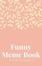 Funny Meme Book by AkiyahM