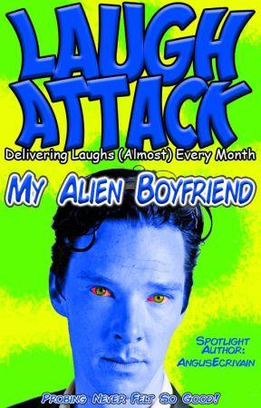 Laugh Attack #1 - My Alien Boyfriend by TheLaughAttack