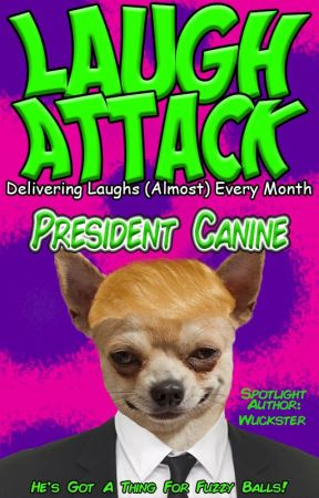 Laugh Attack #2 - President Canine by TheLaughAttack