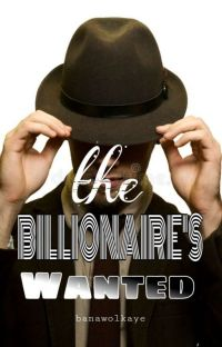 The Billionaire's Wanted✔[#1 Xerxes Kings] cover