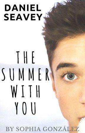 The summer with you/Daniel Seavey TERMINADA by SophiaGG_