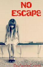 No Escape by MysteriousSoul97