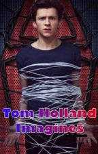 Tom Holland Imagines by mattys_magcon