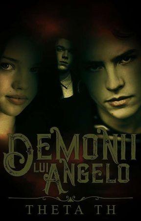 Demonii lui Angelo (16+) by Theta-TH