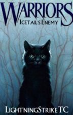 Warrior Cats: Icetail's Enemy (COMPLETED ✔️) by LightningStrikeTC