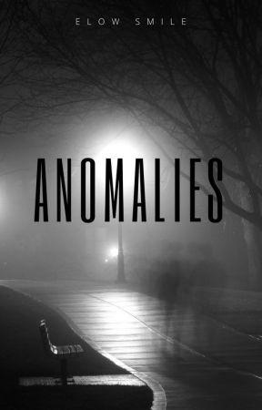 Anomalies by ElowSmile