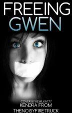 Freeing Gwen by thenoisyfiretruck
