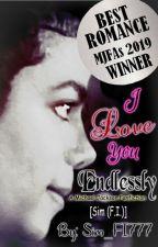 I Love You Endlessly || A Michael Jackson Fanfiction | #Wattys2019✔️ by Sim_FI777