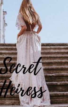 SECRET HEIRESS by sweetperfection