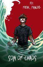 Son of Chaos (REWRITTEN) ✔️ by Freak_Fangirl