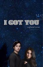 I Got You || j.jones by jetblackashx