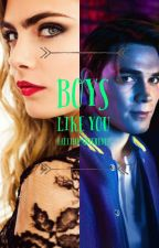 Boys Like You ~Archie Andrews~ by LilithMarieReyez