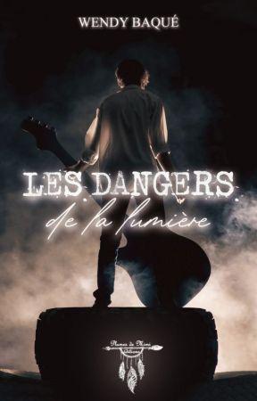 Les Dangers de la Lumière [SOUS CONTRAT D'EDITION PDME] by Antiigone