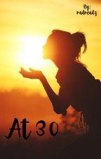At 30 by radreadz