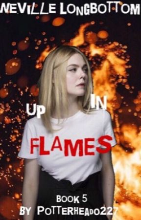 Up In Flame's (Book 5) Edited by Potterhead0227