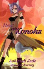 Howl of Konoha (Naruto Fan-fic) by strawberrylover013