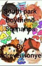 South park Boyfriend scenarios. by Badreviewonyelp