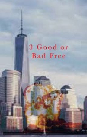3 Good or Bad Free by JacobGriffin872