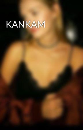 KANKAM by Liseli_Azrail