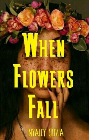 When Flowers Fall by nyaley