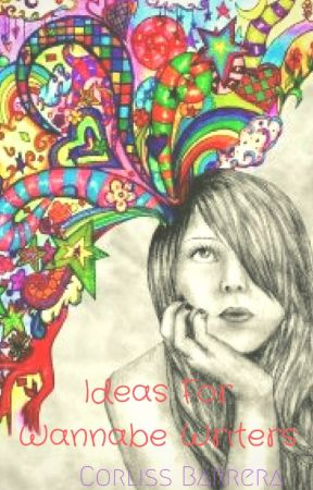 Ideas for Wannabe Writers by corliss_b