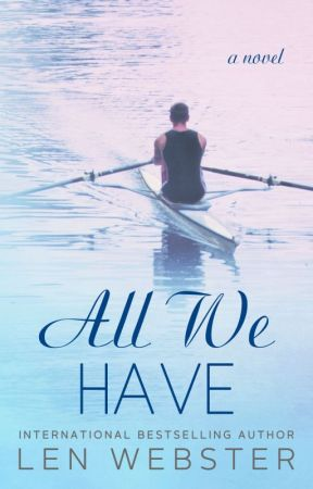 All We Have by lennwebster