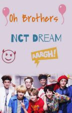 Oh Brothers ( NCT Dream FF ) • ON HOLD • by heyitszul