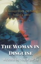 The Woman in Disguise by NayaChichi